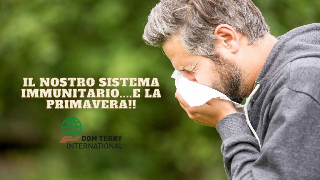 Il nostro sistema immunitario....e la primavera!! Dom Terry International integratori alimentari online