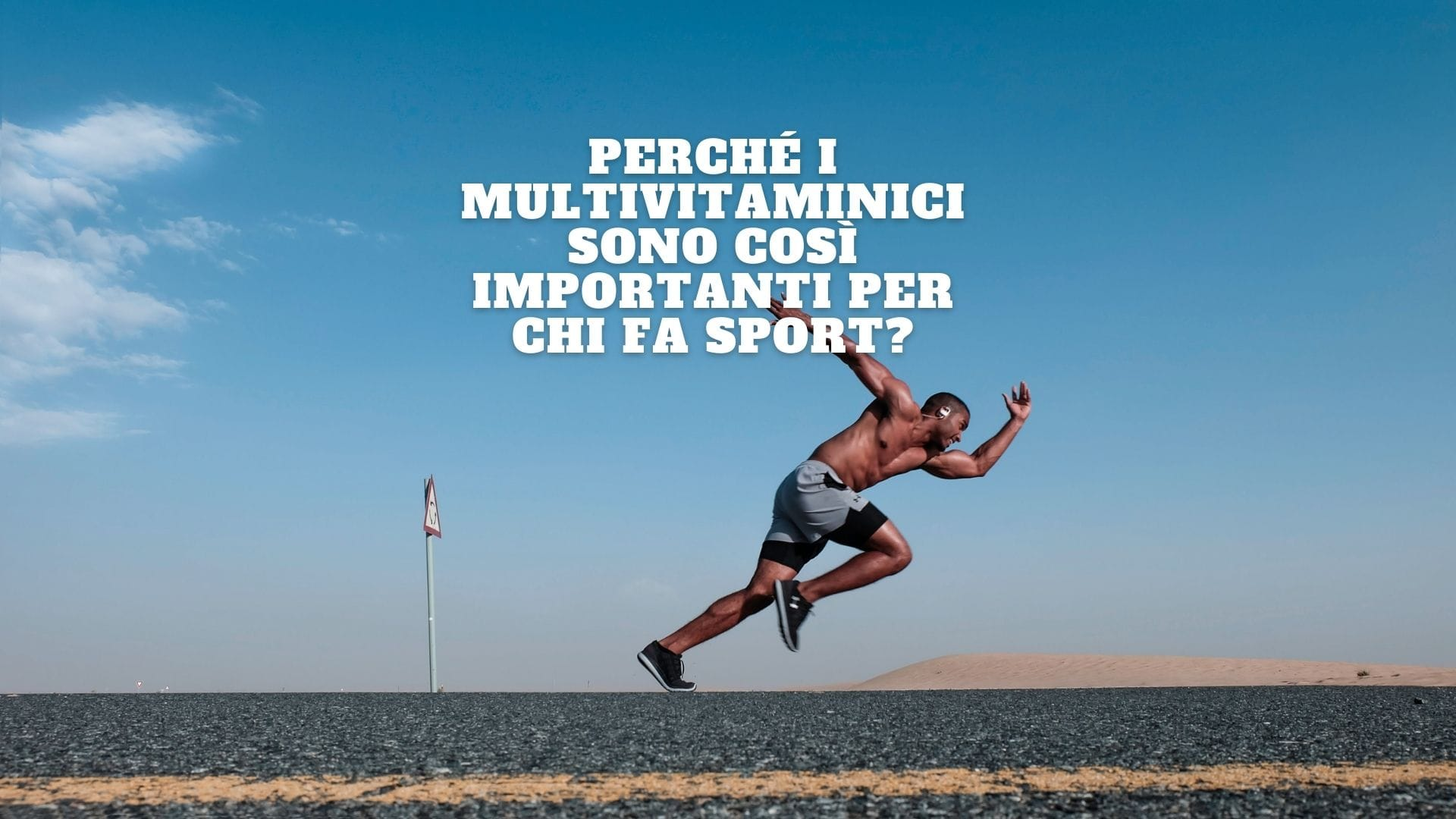 Perché i multivitaminici sono così importanti per chi fa sport?