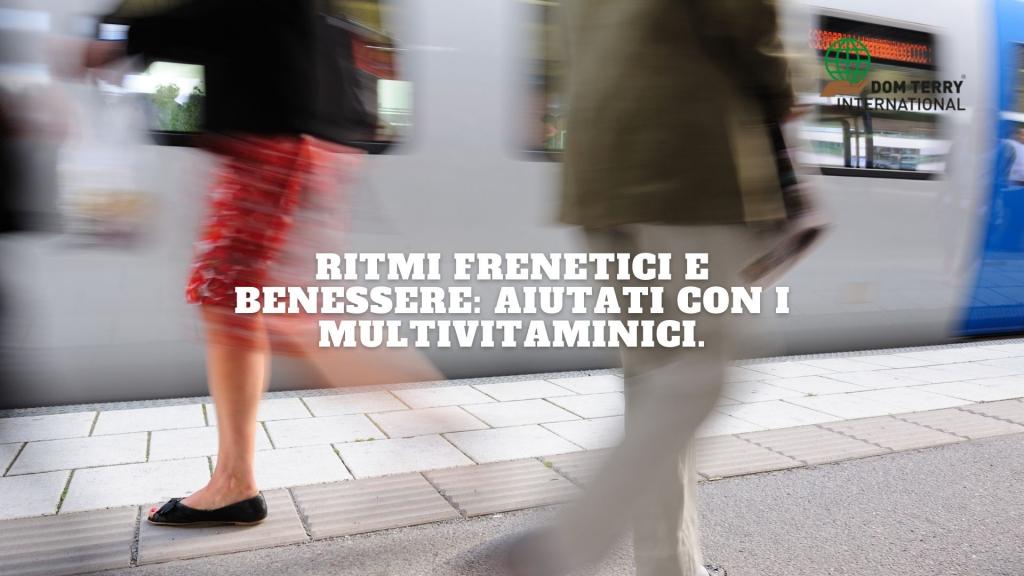 Ritmi frenetici e benessere_ aiutati con i multivitaminici. - DomTerry (2)