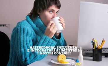Raffreddore, influenza e integratori alimentari_ i nostri consigli (2)